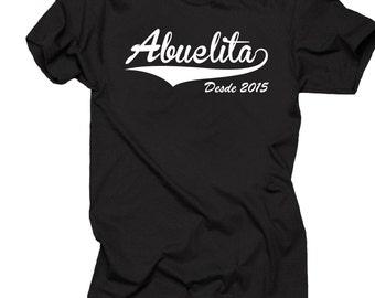 Gift For Grandmother T-Shirt Abuelita Desde 2015 Tee Shirt Baby Announcement Tshirt