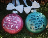 Ornament: Because someone we love is in Heaven