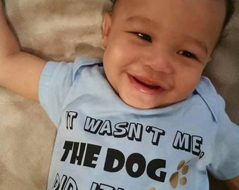 It Wasn't Me - The Dog Did It Baby Onesie or Kid's T-Shirt