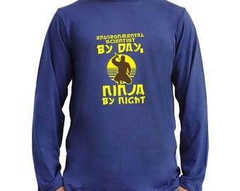 Environmental Scientist By Day, Ninja By Night Long Sleeve T-Shirt