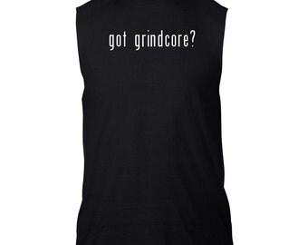 Got Grindcore? Sleeveless T-Shirt
