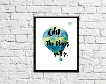 Printable Art Nursery Print Oh The Places You'll Go Typography Quote Nursery Decor Motivational Poster Nursery Art Wall Art Room Decor