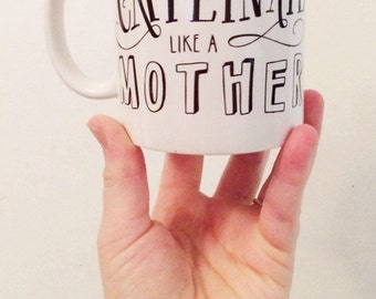 Caffeinate Like A Mother SAHM Mom Mug coffee Lover Drink Gift Present Tea Kids Funny Humor Handmade Cup