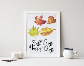 "PRINTABLE Art ""Fall Days Happy Days"" Typography Art Print Autumn Art Print Happy Fall Give Thanks Inspirational Quote Fall Leaves Art Print"