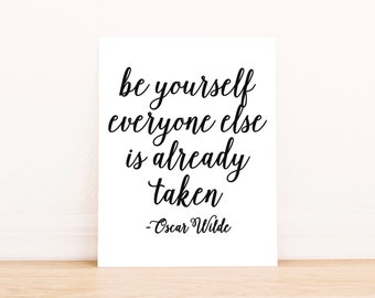 "PRINTABLE Art ""Be Yourself Everyone Else is Already Taken"" Typography Art Print Black and White Oscar Wilde Quote Motivational Quote"