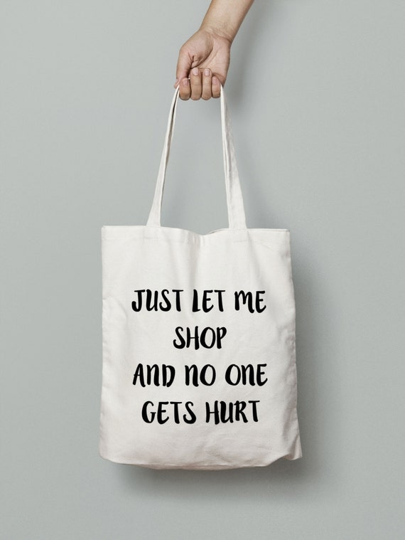 Shopping Tote Bag - Canvas Tote Bag - Printed Tote Bag - Market Bag - Cotton Tote Bag - Large Canvas Tote - Funny Quote Bag -Gift For Her