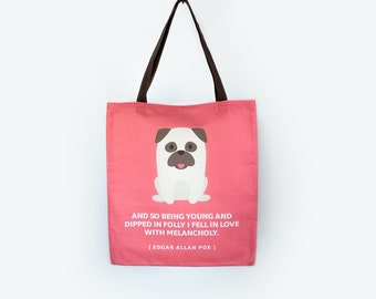 Poe the Pug Tote Bag - Named after Edgar Allan Poe - With Quote