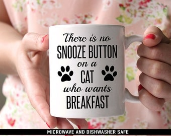 Coffee Mug There is No Snooze Button on a Cat Who Wants Breakfast Coffee Mug - Funny Mug - Cat Mug