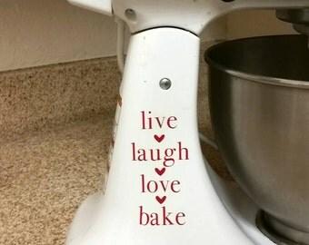 Live Laugh Love Bake, vinyl decal for Mini KitchenAid Mixer, you choose the color