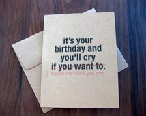 Funny Birthday card | It's your birthday and you'll cry becuase that's kinda your thing | Kraft paper