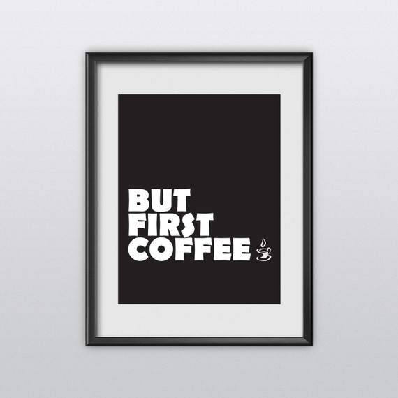 Typographic Art But First Coffee Wall Art Inspirational Quote Black And White Print Typographic Print Fitness Motivation Poster Print (T56)