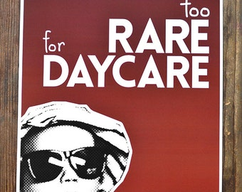 Too Rare For Daycare Poster - all proceeds are donated to UNHCR