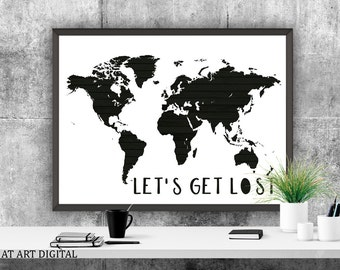 World Map Print, Lets Get Lost Print, Travel Quote Prints, Let's Get Lost, Travel World Map, World Map Quote