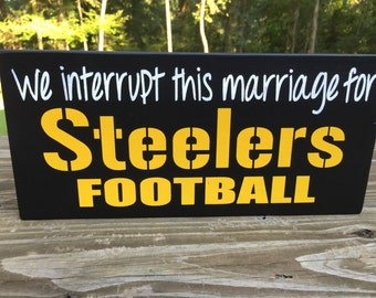 We Interrupt this marriage for Steelers football-Steelers fan-  Steelers Gift-Black Gold- Football Fan- Steelers Fan-Steelers Fan Decor