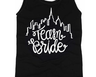 Team Bride New York City Skyline Bachelorette Tank or T Shirt