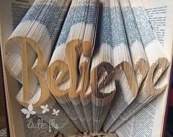 Believe Book Sculpture, folded book art