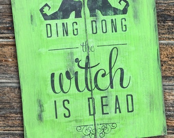 "Ding Dong the Witch is Dead Halloween Distressed Green Wooden Sign 18"" x 22"""