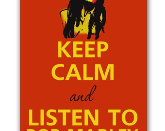 Keep calm and listen to Bob Marley