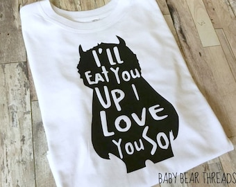 Wild Things I'll Eat You Up I Love You So - Baby Bodysuit - Where The Wild Things Are Kid Shirt
