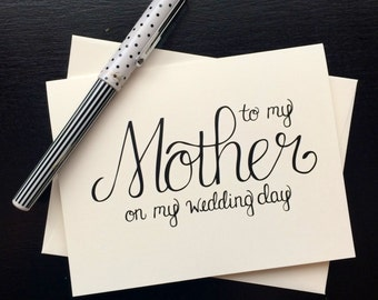 To My Mother On My Wedding Day Card - folded, hand lettered notecard with envelope