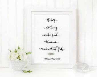 Francis Mallmann Overcooked Fish Calligraphy Quote Art Print
