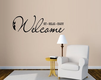 Welcome Sit~Relax~Enjoy