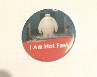 "Big Hero 6/Six Baymax ""I Am Not Fast"" Disney Park Celebration Inspired Button/Badge/Pin"