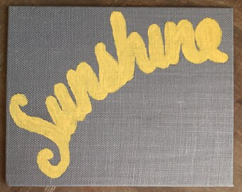 """Sunshine Typography Painted Canvas, Wall Hanging / Decor.  Yellow Acrylic on Gray canvas 8"""" x 10"""""""
