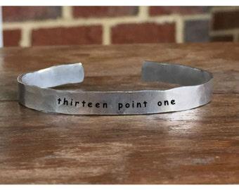 "Thirteen point one - half marathon - Outside Message Hand Stamped Cuff Stacking Bracelet Personalized 1/4"" Adjustable Handmade"