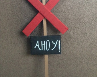 Handpainted Wooden Ahoy, X Marks the Spot, Pirate Party Sign
