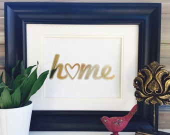 Home Sign, Art Print, Gold Foil Print, Home Decor, Wall Art