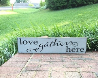 Love Gathers Here, black and white, distressed, wooden sign, living room, kitchen, home decor, housewarming, gift, dining room, wedding