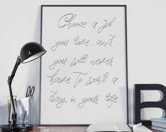 Inspirational printable typography quote, Choose a job you love never work a day, motivational print, Confucius quote