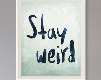 50% OFF DIGITAL DOWNLOAD Inspirational Print Stay Weird