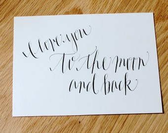 I Love You to the Moon and Back - Modern Calligraphy Print