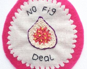 No Fig Deal Handmade Patch