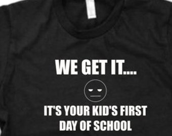 First Day of School funny shirt
