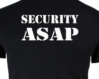Security ASAP funny shirt