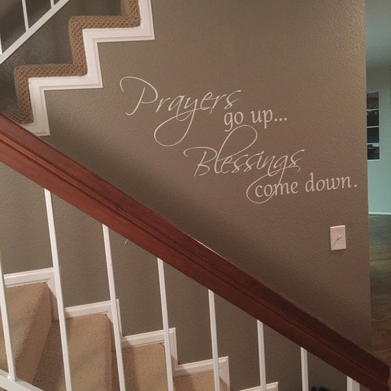 Prayers Go Up Blessings Come Down Wall Vinyl By