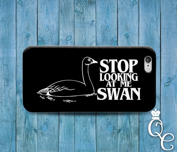 iPhone 4 4s 5 5s 5c SE 6 6s 7 plus iPod 4th 5th 6th Gen Fun Cool Movie Quote Funny Phone Cover Stop Looking at Me Swan Black White Cute Case