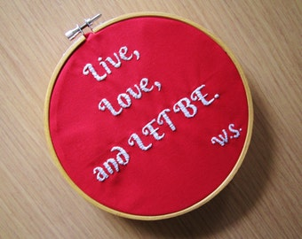 Live, Love, and Let Be. Hand Embroidery.