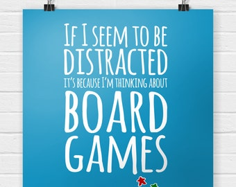 If I Seem Distracted It's Because I'm Thinking About Board Games Poster - Tabletop & Hobby Gaming Decor, Boardgaming Art for BoardGame Geeks