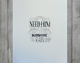 Thomas S. Monson Christ Quote Letterpress Print - We truly need Him every hour whether they be hours of sunshine or of rain.