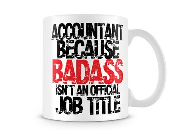 TXT_081 Accountant - because badass isn't an official job title. Mug Customisable with your Profession!