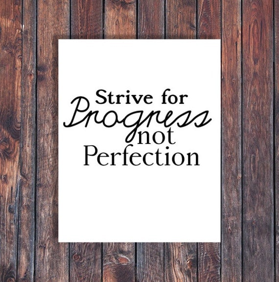 items similar to strive for progress not perfection