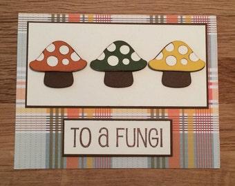 To A Fungi