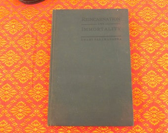 Reincarnation and Immortality...Spritual Book by Swami Paramananda - 1923... Vedanta Hindu
