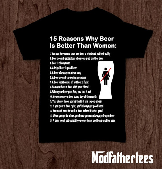 Reasons Why Beer Is Better Than A Woman