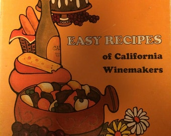Vintage cookbook - Easy Recipes of California Winemakers 1970's