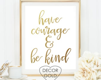 have courage and be kind cinderella quote gold foil print gold foil office print bridal shower gold home decor nursery wall art wedding